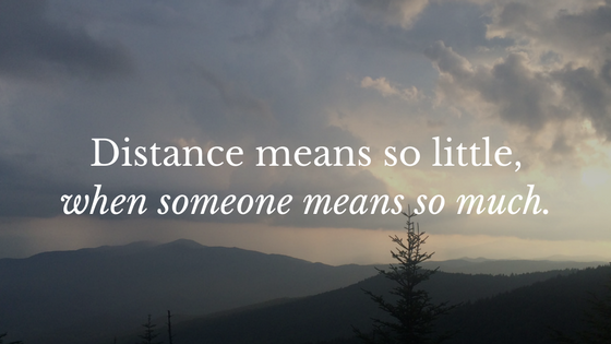 distance-means-so-littlewhen-someone-means-so-much